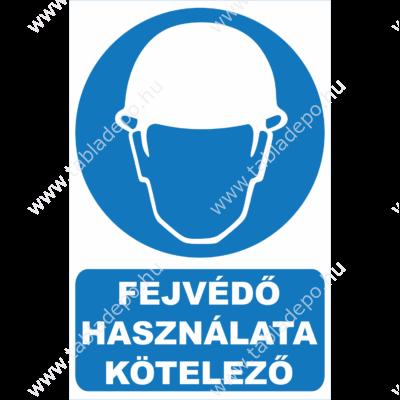 fejvédő használata kötelező tábla, védősisak használata kötelező tábla
